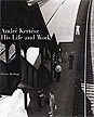 André Kertész: His Life and Work