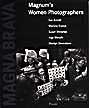 Magna Brava: Magnum's Women Photographer's