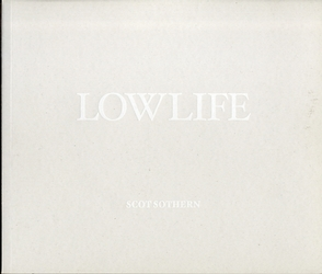 Scot Sothern: Lowlife (Limited Editin, 1/200)