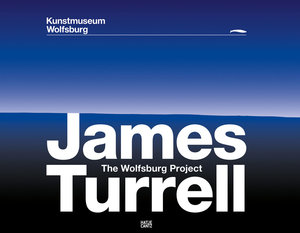James Turrell: The Wolfsburg Project.