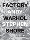 Stephen Shore: Factory - SIGNED
