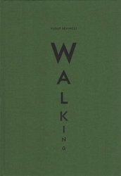 Sevincli, Yusuf: Walking.